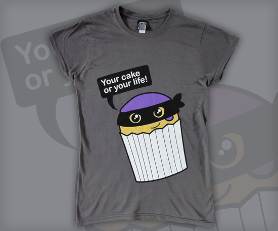 Your Cake or Your Life T-Shirt by Cakes with Faces