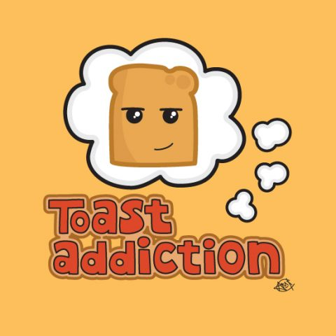 toast-addiction