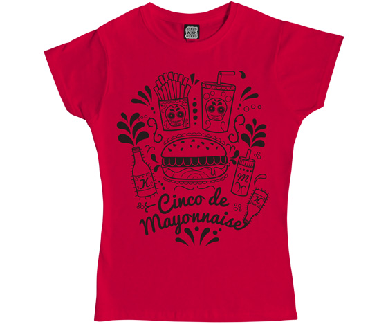 Cinco de Mayonnaise ladies t-shirt