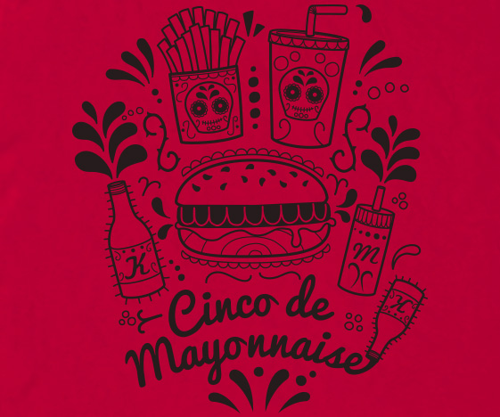Cinco de Mayonnaise T-Shirt