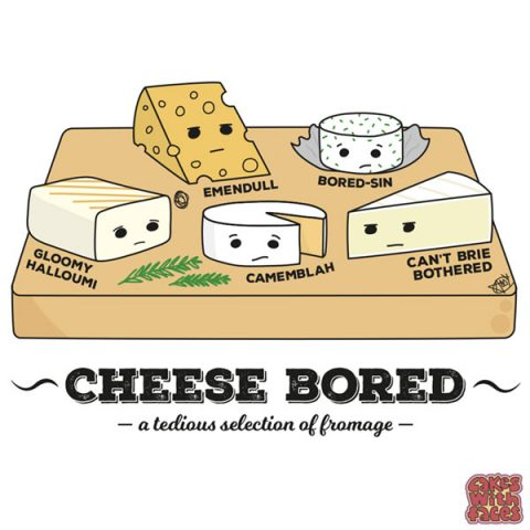 cheese-bored