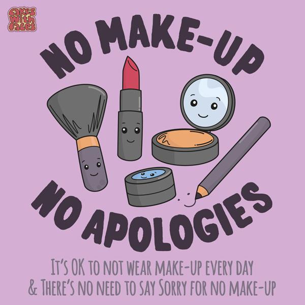 No make-up, no apologies